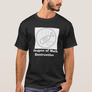 Weapon of Math Destruction T-Shirt