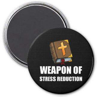 Weapon of Stress Reduction Bible 3 Inch Round Magnet