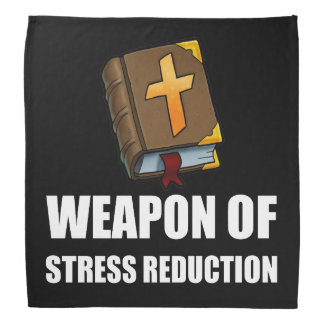 Weapon of Stress Reduction Bible Bandana