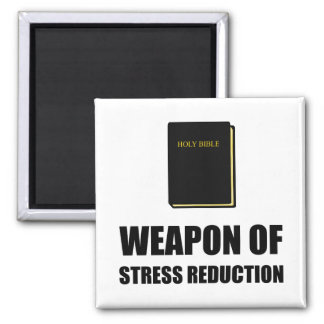 Weapon of Stress Reduction Bible Square Magnet