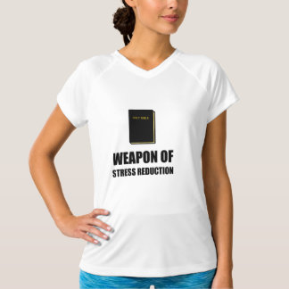 Weapon of Stress Reduction Bible T-Shirt