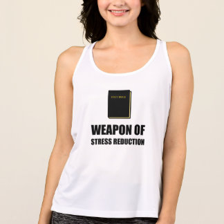 Weapon of Stress Reduction Bible Tank Top