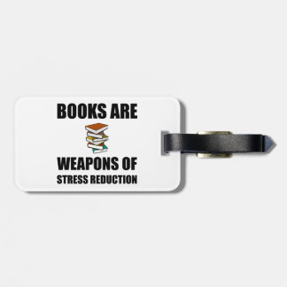 Weapon of Stress Reduction Books Bag Tag