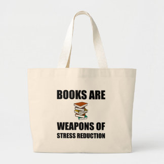 Weapon of Stress Reduction Books Large Tote Bag