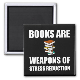 Weapon of Stress Reduction Books Square Magnet