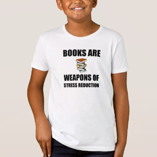 Weapon of Stress Reduction Books T-Shirt