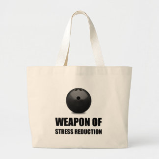 Weapon of Stress Reduction Bowling Large Tote Bag