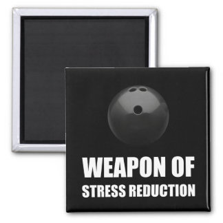 Weapon of Stress Reduction Bowling Square Magnet