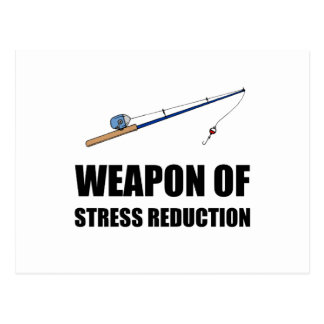 Weapon of Stress Reduction Fishing Postcard