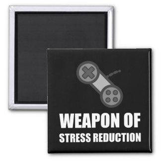 Weapon of Stress Reduction Gaming Square Magnet