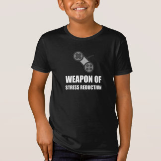Weapon of Stress Reduction Gaming T-Shirt