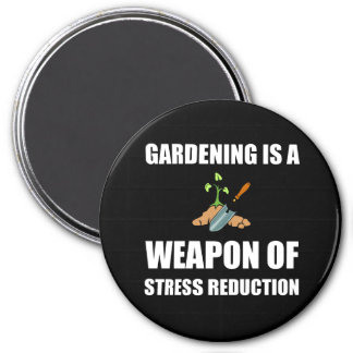 Weapon of Stress Reduction Gardening 3 Inch Round Magnet