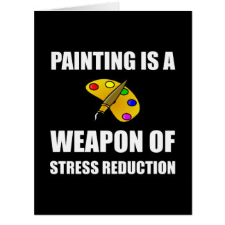 Weapon of Stress Reduction Painting Card