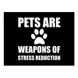 Weapon of Stress Reduction Pets Postcard