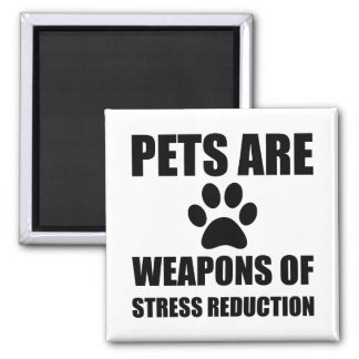 Weapon of Stress Reduction Pets Square Magnet