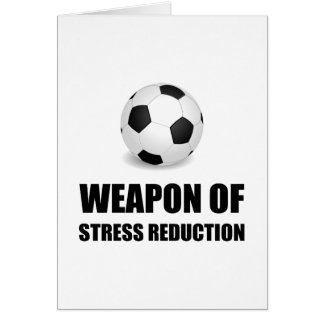 Weapon of Stress Reduction Soccer Card