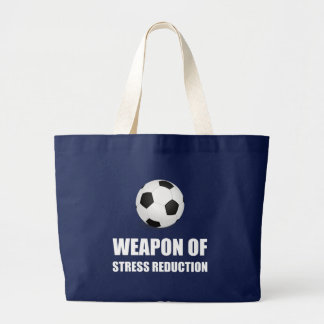 Weapon of Stress Reduction Soccer Large Tote Bag