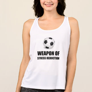 Weapon of Stress Reduction Soccer Tank Top
