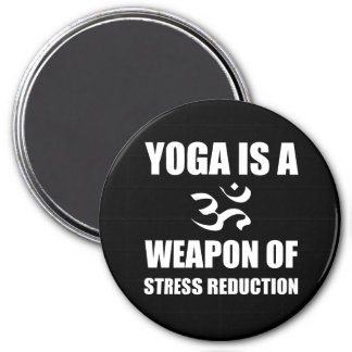 Weapon of Stress Reduction Yoga 3 Inch Round Magnet