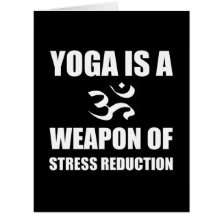 Weapon of Stress Reduction Yoga Card