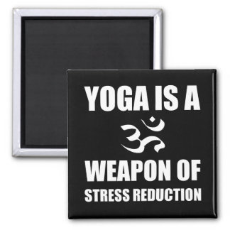 Weapon of Stress Reduction Yoga Square Magnet