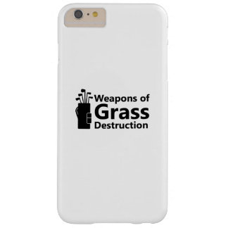 Weapons of Grass Destruction Funny Golfing Gift Barely There iPhone 6 Plus Case