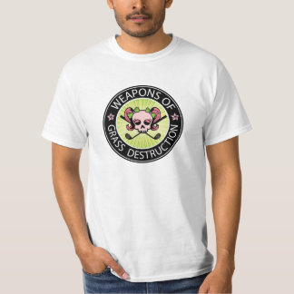 Weapons of Grass Destruction T-Shirt