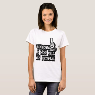 Weapons of not kill yes people T-Shirt