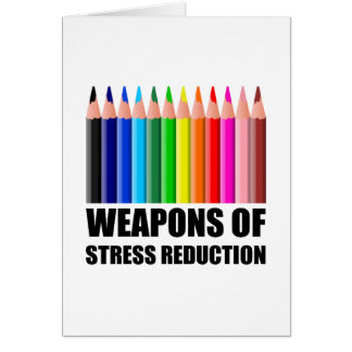 Weapons of Stress Reduction Coloring Card