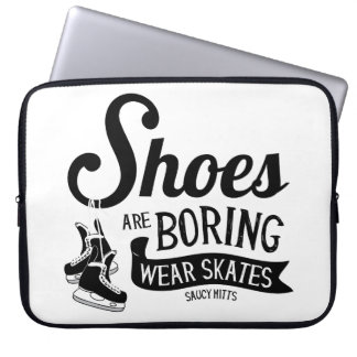 Wear Hockey Skates Shoes Are Boring Laptop Sleeve