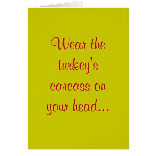 Wear the turkey's carcass on your head... card