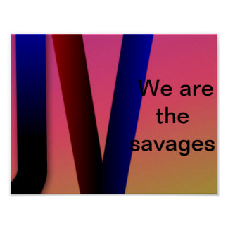 Weare the savages banner poster