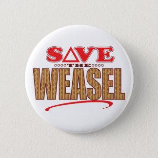 Weasel Save 2 Inch Round Button