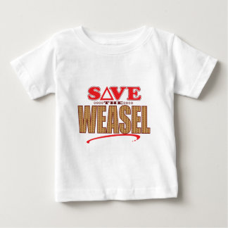 Weasel Save Baby T-Shirt