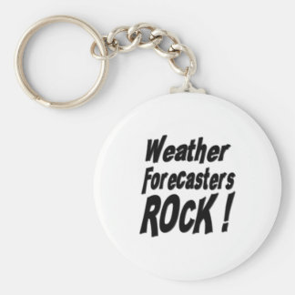Weather Forecasters Rock! Keychain