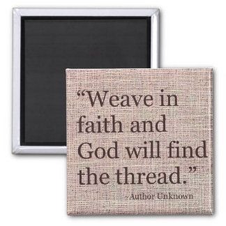 Weave In Faith Inspirational Magnet