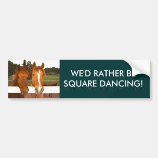 We'd Rather Be Square Dancing - bumper sticker