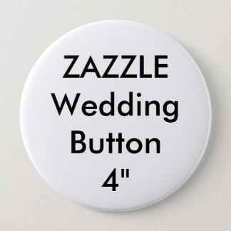 "Wedding Custom Large 4"" Round Button Pin"