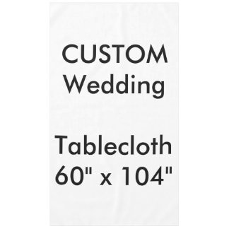 "Wedding Custom Tablecloth 60"" x 104"""
