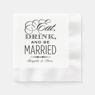 Wedding Napkins | Eat Drink and Be Married Design