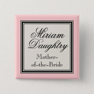 Wedding Party Name Tags -  Mother of the Bride 2 Inch Square Button