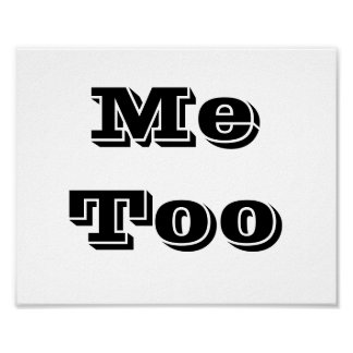 "Wedding photo prop sign ""Me Too"" Poster"