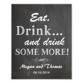 Wedding sign Chalkboard style funny Eat and Drink Photographic Print