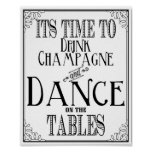 Wedding sign Its Time to drink champagne and dance Poster