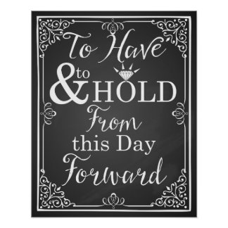 "wedding sign ""To have and to hold from this day"" Poster"