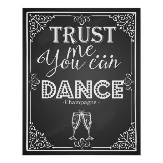 wedding sign trust me you can Dance Champagne Poster