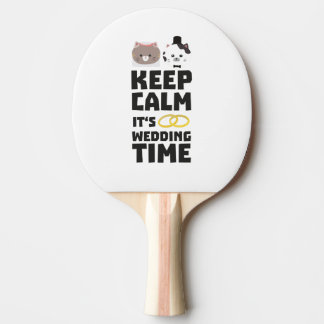 wedding time keep calm Zitj0 Ping Pong Paddle