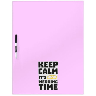 wedding time keep calm Zw8cz Dry Erase Board