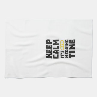 wedding time keep calm Zw8cz Kitchen Towel