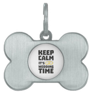 wedding time keep calm Zw8cz Pet Name Tag